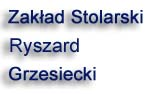 Zakład Stolarski Ryszard Grzesiecki